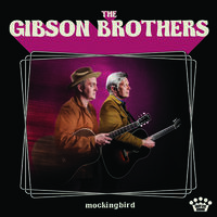 The Gibson Brothers - Mockingbird [LP]