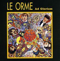 Le Orme - Ad Gloriam [Import]