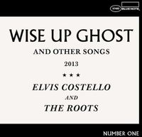 Elvis Costello & The Roots - Wise Up Ghost [Deluxe Edition]