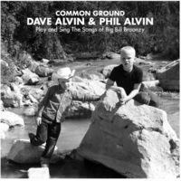Dave Alvin & Phil Alvin - Common Ground: Dave Alvin & Phil Alvin Play and Sing the Songs of Big Bill Broonzy [Vinyl]