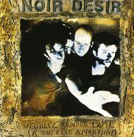 Noir Desir - Veuillez Rendre L'ame [Import]