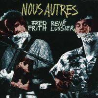 Fred Frith - Nous Autres