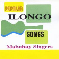 Mabuhay Singers - Popular Ilongo Songs