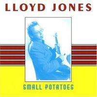 Lloyd Jones - Small Potatoes