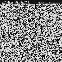 Black Marble - Different Arrangement