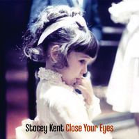 Stacey Kent - Close Your Eyes [Remastered]