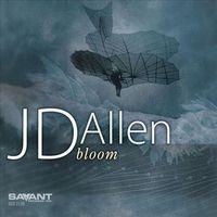 JD Allen - Bloom