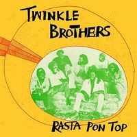 Twinkle Brothers - Rasta Pon Top