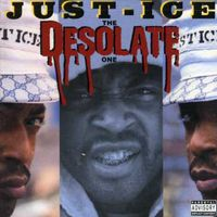 Just Ice - The Desolate One