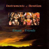 Emam & Friends - Instruments of Devotion