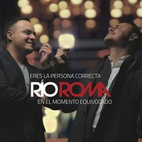 Rio Roma - Eres La Persona Correcta En El Momento Equivocado