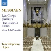 Tom Winpenny - Olivier Messiaen: Les Corps Glorieux