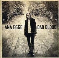 Ana Egge - Bad Blood