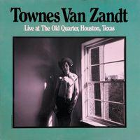 Townes Van Zandt - Live At The Old Quarter, Houston, Texas