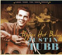 Justin Tubb - Pepper Hot Baby-Gonna Shake This Shack Tonight [Import]