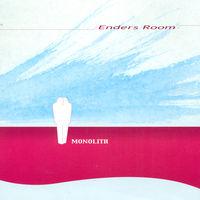 Enders Room - Enders Room: Monolith