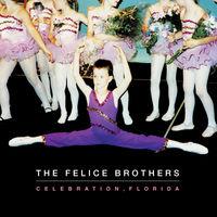 The Felice Brothers - Celebration, Florida