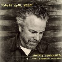 Robert Earl Keen - Happy Prisoner: The Bluegrass Sessions [Vinyl]
