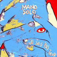 Mano Solo - Je Sais Pas Trop [Import]