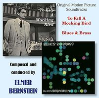 Elmer Bernstein - To Kill A Mockingbird / Blues & Brass (Original Soundtrack)