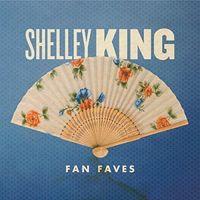 Shelley King - Fan Faves