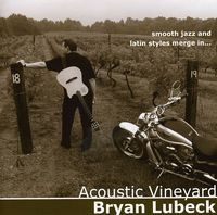 Bryan Lubeck - Acoustic Vineyard