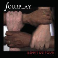 Fourplay - Espirit de Four