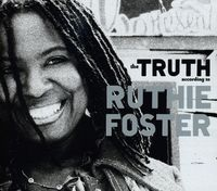 Ruthie Foster - Truth According To Ruthie Foster