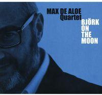 De Max Aloe Quartet - Bjork on the Moon