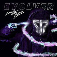 Smash Into Pieces - Evolver (Uk)