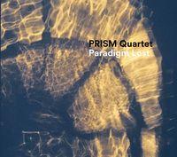 Prism Quartet - Paradigm Lost