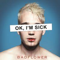 Badflower - OK, I'm Sick [2LP]
