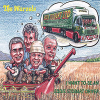 Wurzels - I Want To Be An Eddie Stobart Driver