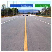 Daniel Santiago - On the Way