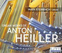 Heiller / Steinbach - Organ Works