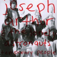 Joseph Arthur & the Lonely Astronauts - Temporary People [LP]