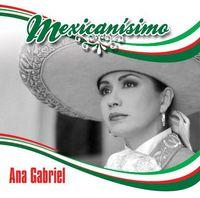 Ana Gabriel - Mexicanisimo
