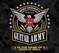 Mike Onesko's Guitar Army - In The Name Of Rock N' Roll