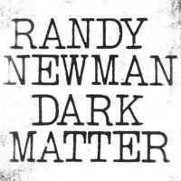Randy Newman - Dark Matter [LP]