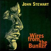 John Stewart - Wires from the Bunker