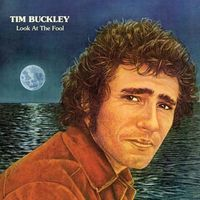 Tim Buckley - Look At The Fool [Limited Edition 180 Gram LP]
