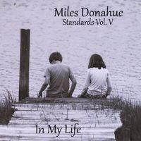 Miles Donahue - Standards Vol. 5 (In My Life)