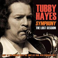 Tubby Hayes - Symphony: Lost Session 1972