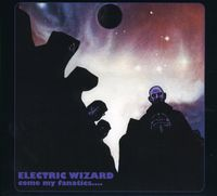 Electric Wizard - Come My Fanatics (Mini Lp Sleeve) [Import]