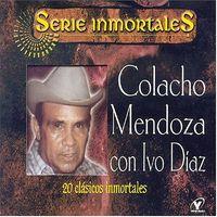 Colacho Mendoza E Ivo D-Az - 20 Clasico Inmortales