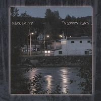 Mark Perry - In Every Town