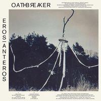Oathbreaker - Eros Anteros