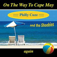 Philly Cuzz - On The Way To Cape May Again