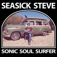 Seasick Steve - Sonic Soul Surfer [Import]