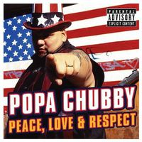 Popa Chubby - Peace, Love and Respect